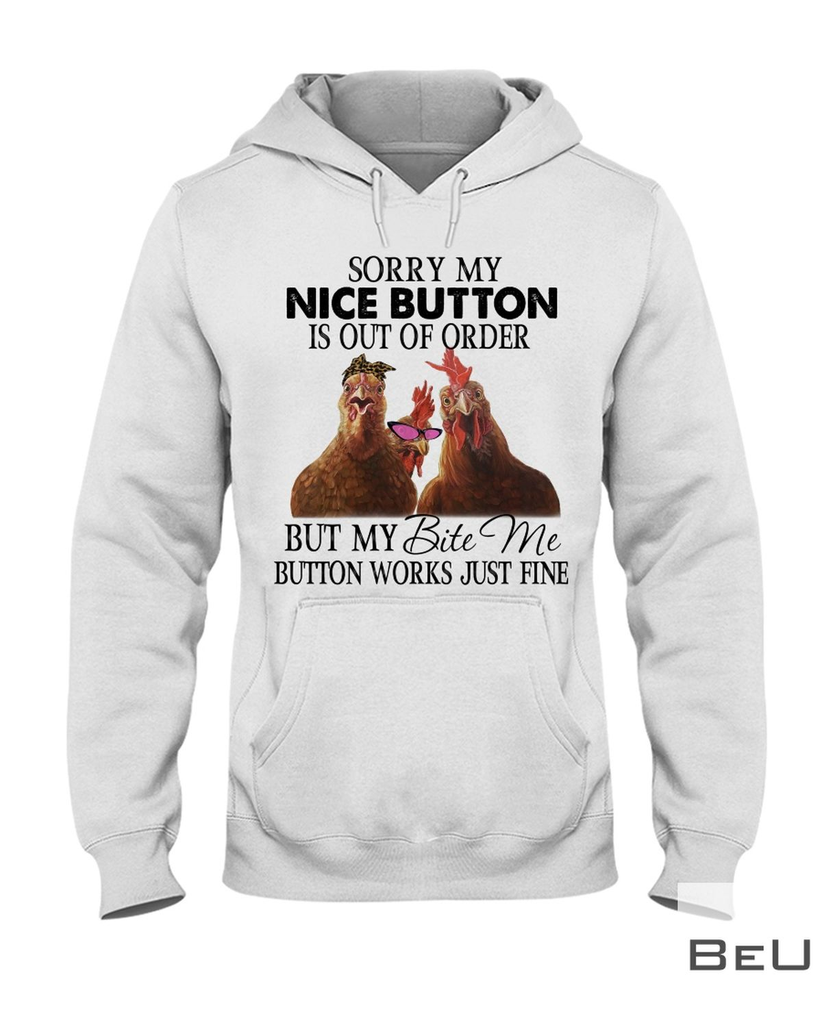 Chicken Sorry My Nice Button Is Out Of Order Shirtz