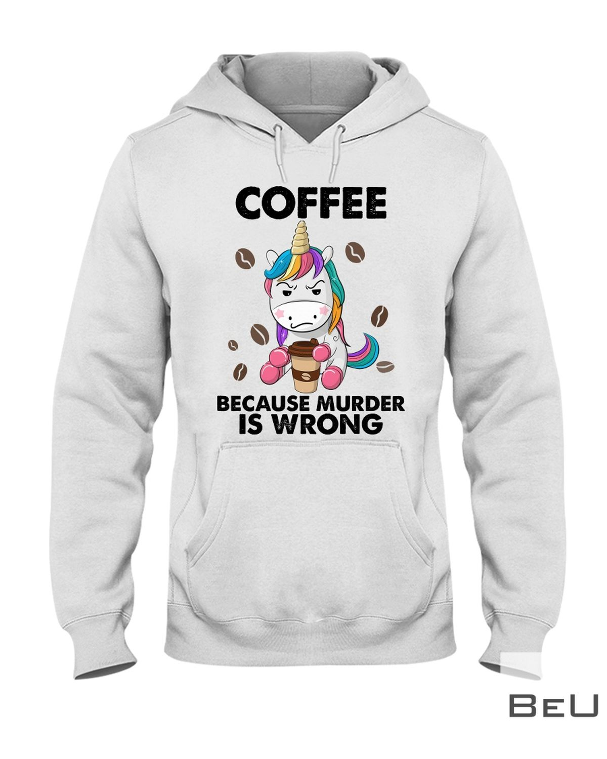 Coffee Because Murder Is Wrong Shirtx