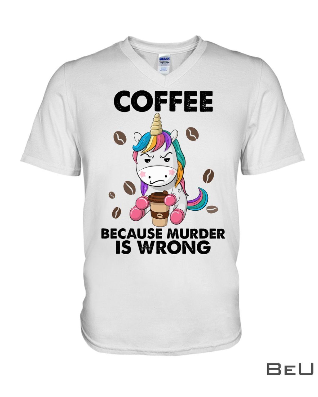 Coffee Because Murder Is Wrong Shirtz