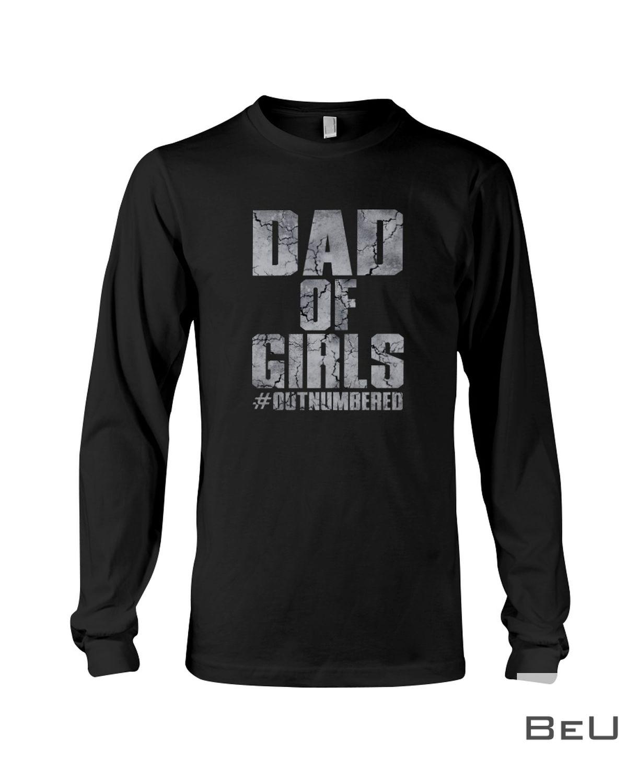 Dad Of Girls Outnumbered Shirtc