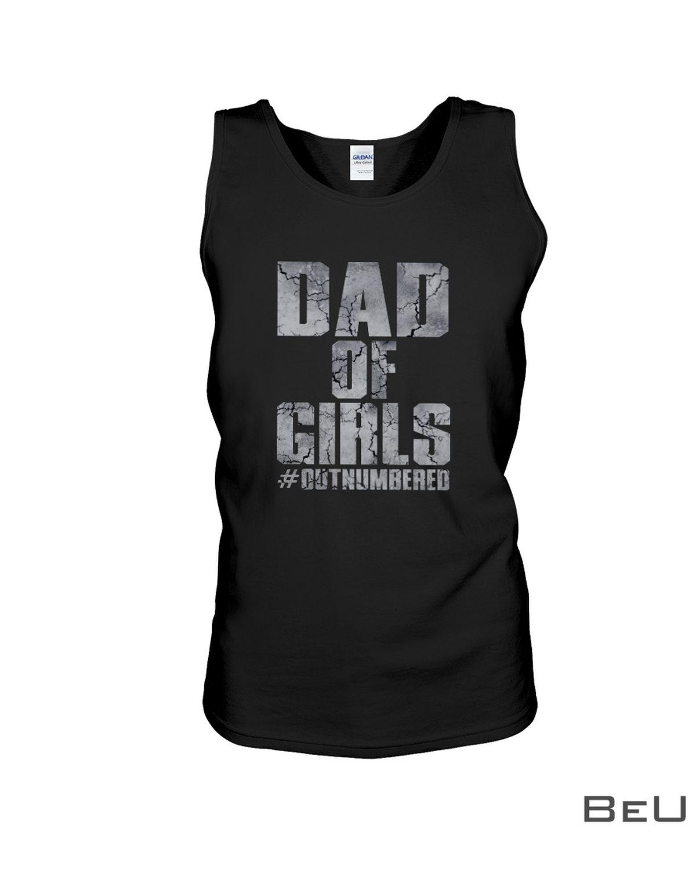 Dad Of Girls Outnumbered Shirtx