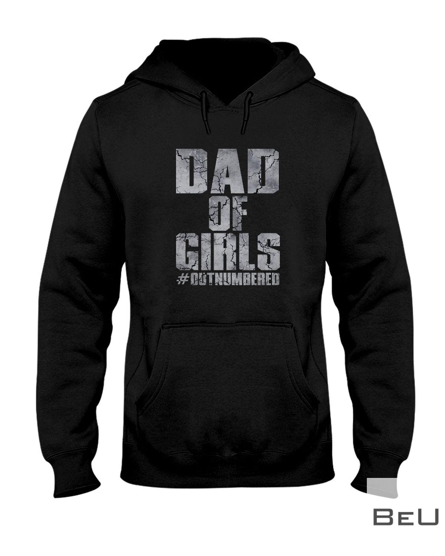 Dad Of Girls Outnumbered Shirtz