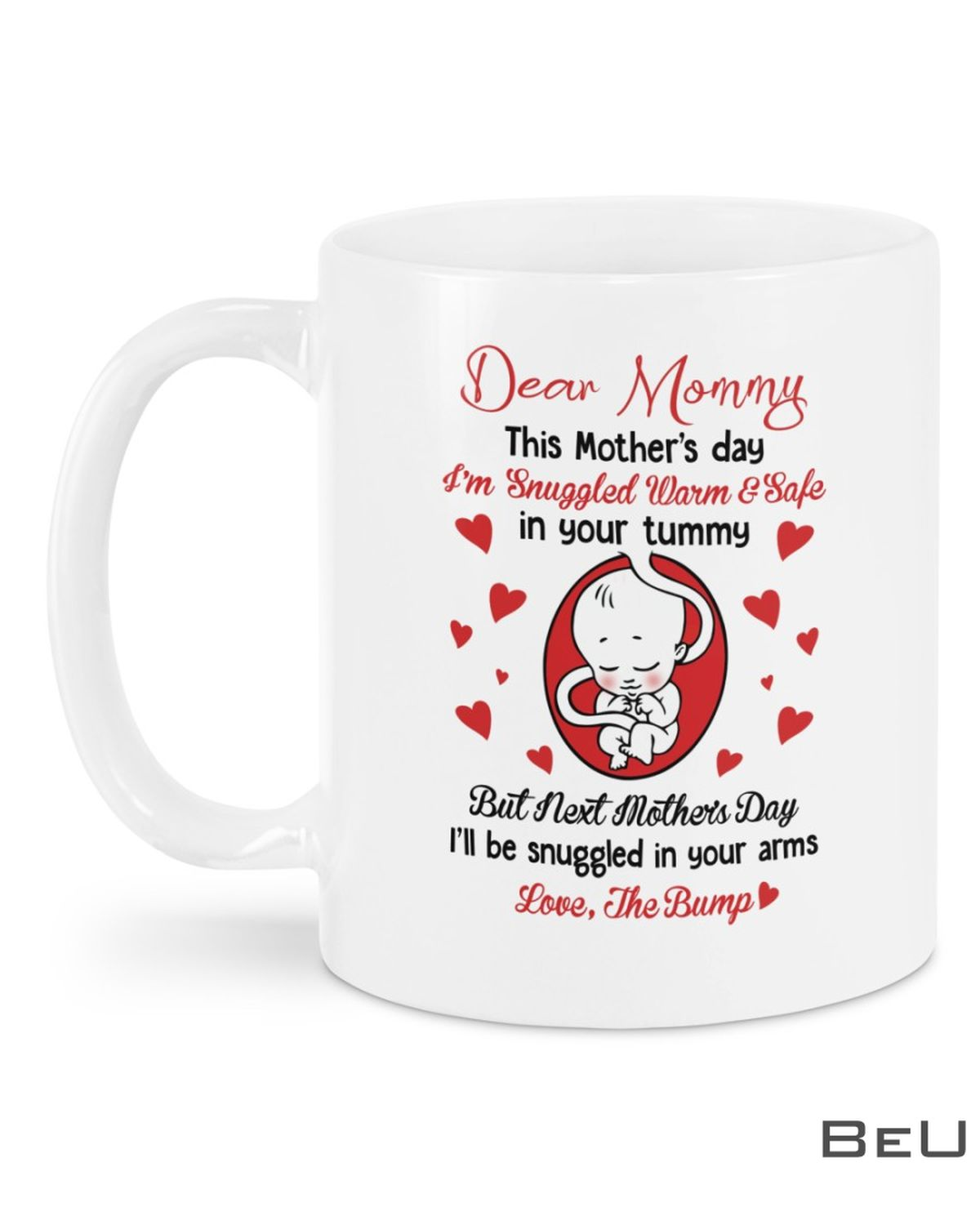 Dear Mommy This'S Mother Day I'M Snuggled Warm & Safe In Your Tummy Mug