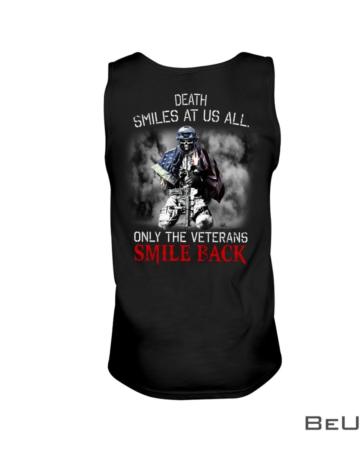 Death Smiles At Us All Only The Veterans Smile Back Shirtc