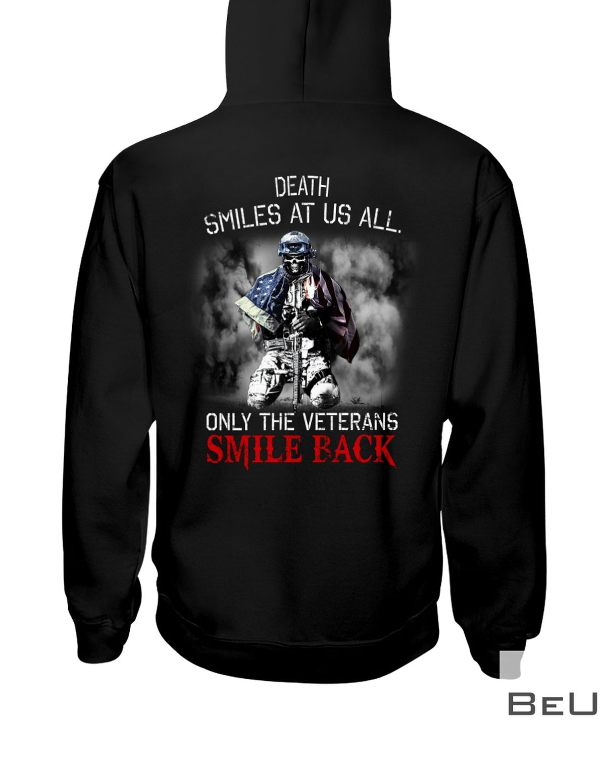 Death Smiles At Us All Only The Veterans Smile Back Shirtz
