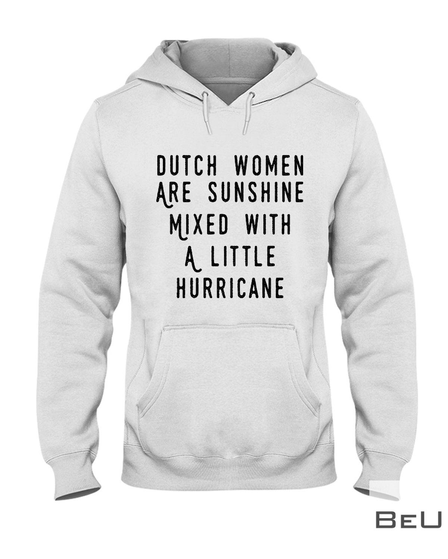 Dutch Women Are Sunshine Mixed With A Little Hurricane Shirtc
