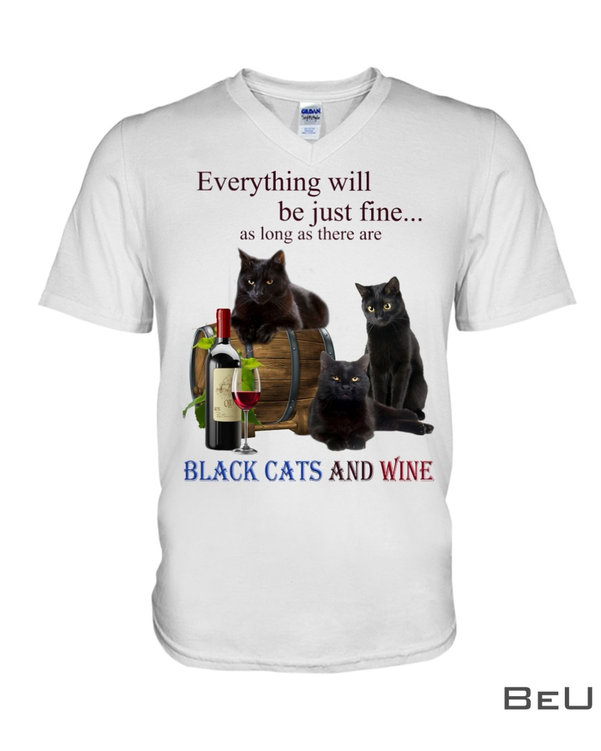 Everything Will Be Just Fine As Long As There Are Black Cats And Wine Shirtx