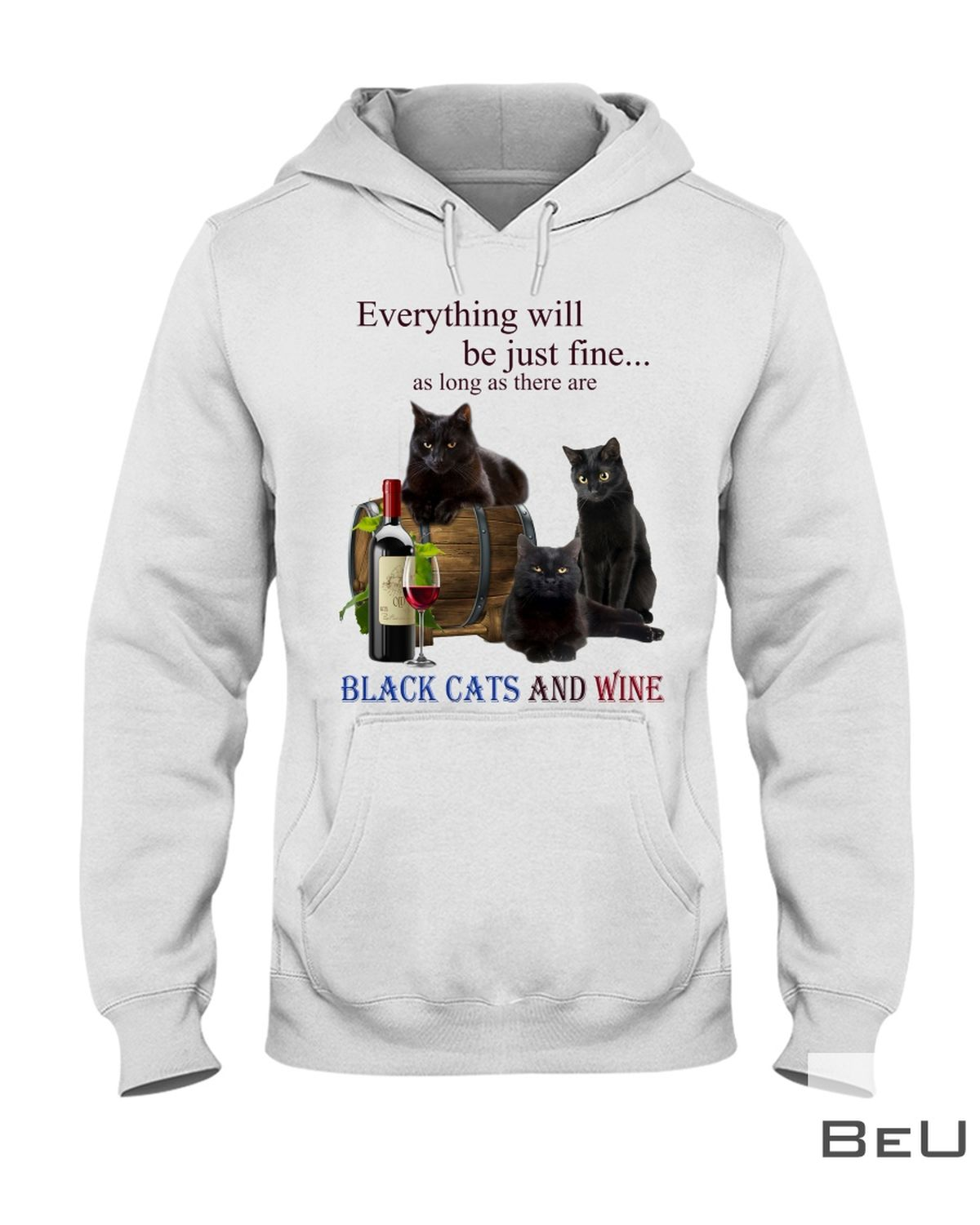 Everything Will Be Just Fine As Long As There Are Black Cats And Wine Shirtz