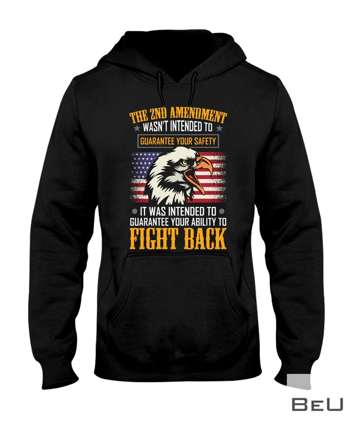Fight Back The 2nd Amendment Wasn't Intended To Guarantee Your Safety Shirtz