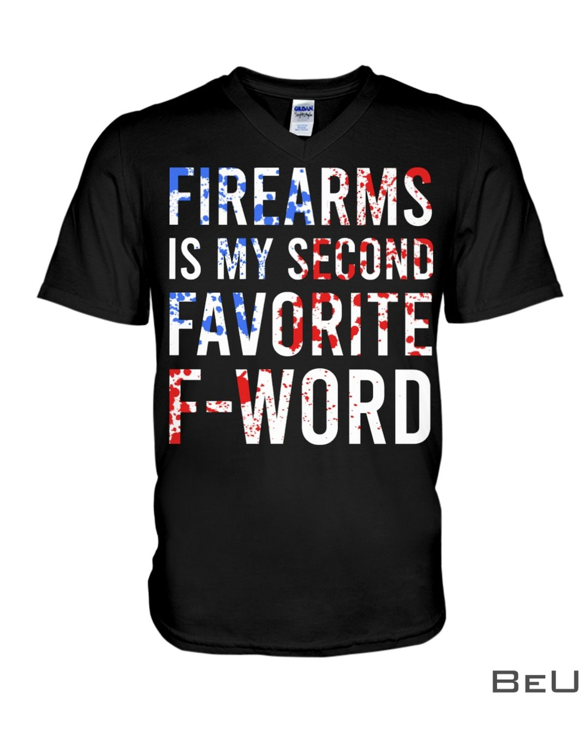 Firearms Is My Second Favorite F-Word ShirtX