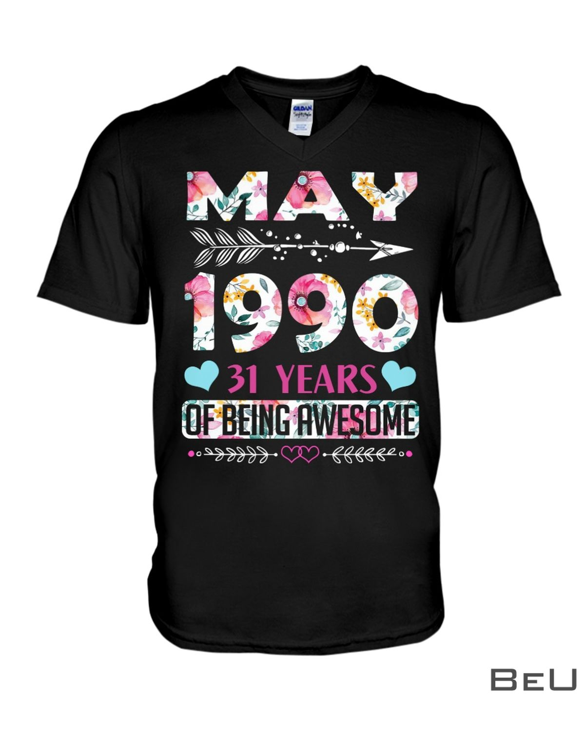 Flower May 1990 31 Years Of Being Awesome Shirt z