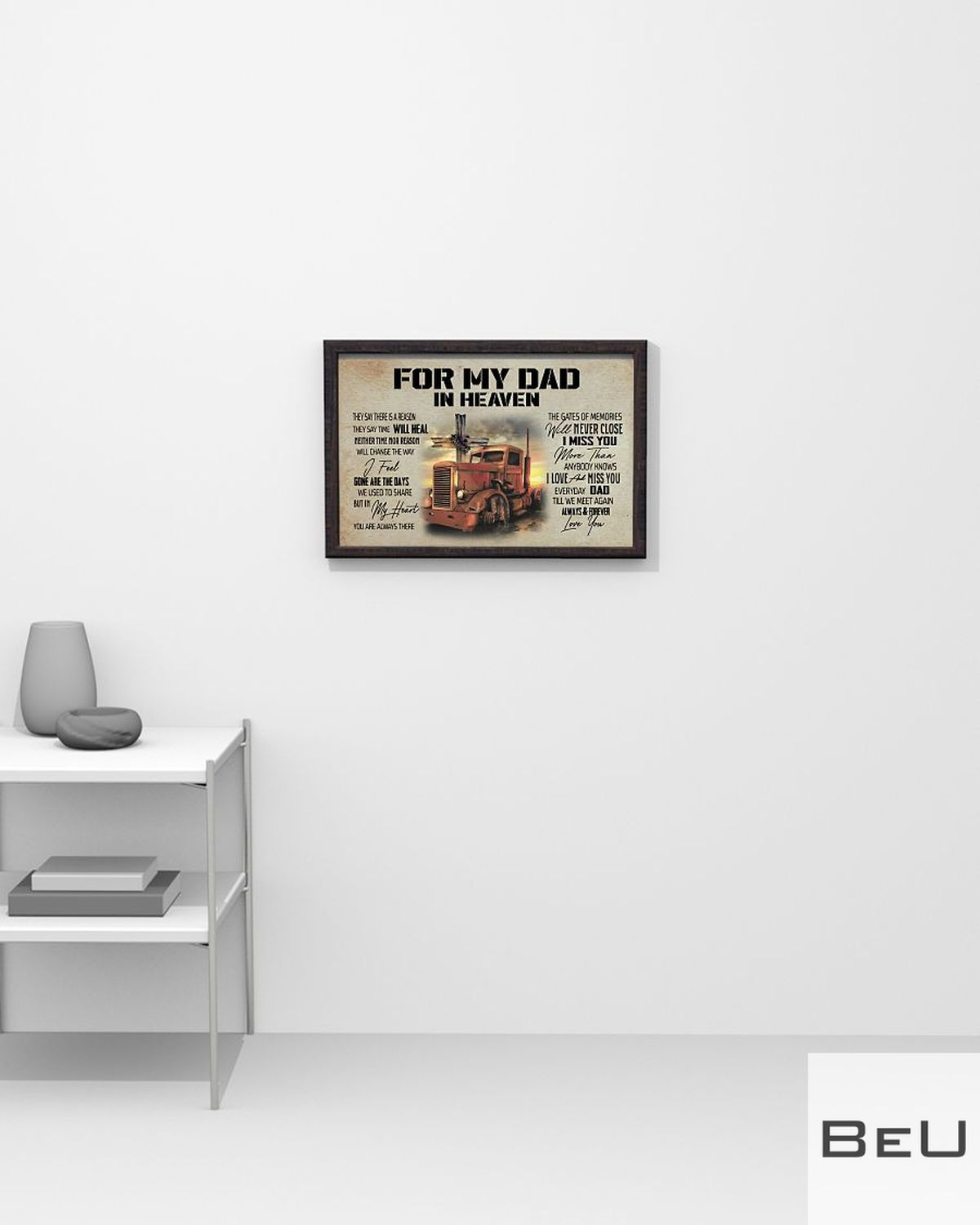 For My Dad In Heaven They Say There Is A Reason Trucker Posterx
