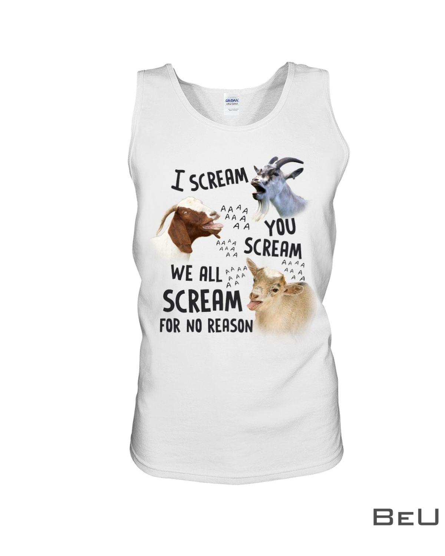Goat We All Scream For No Reason Shirtc