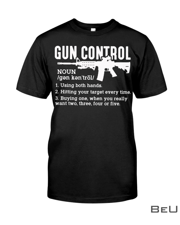 Gun Control definition Noun Using Both Hands Shirt