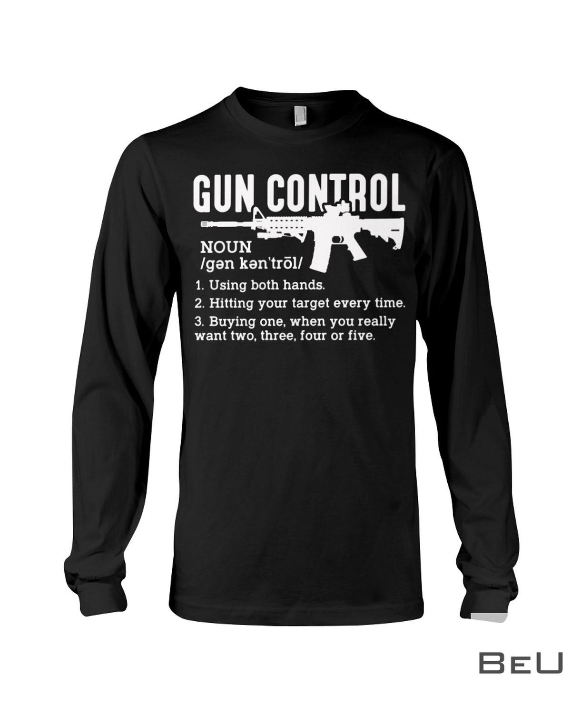 Gun Control definition Noun Using Both Hands Shirtc