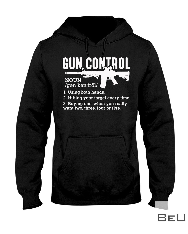 Gun Control definition Noun Using Both Hands Shirtz