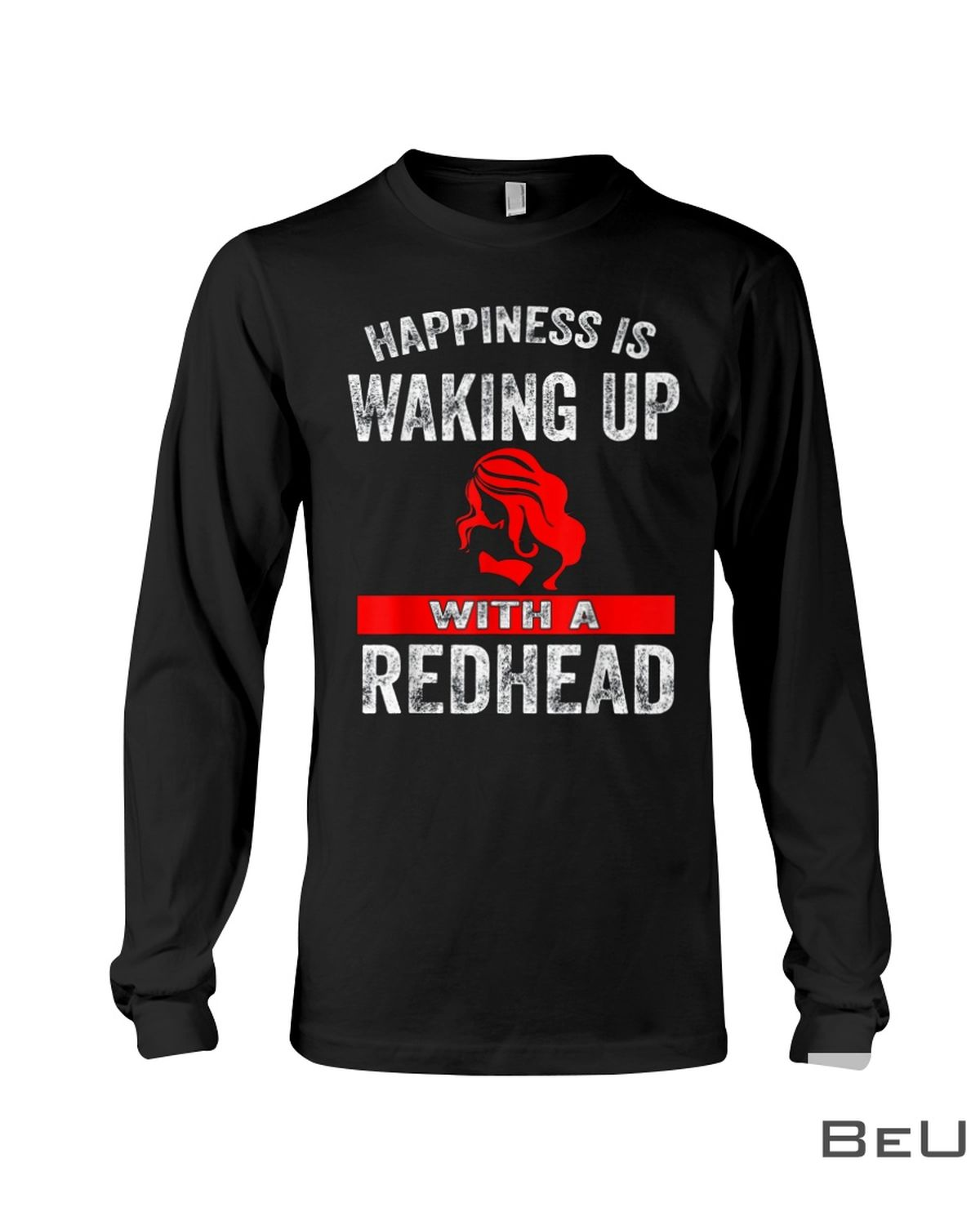 Happiness Is Waking Up With A Redhead Shirtc