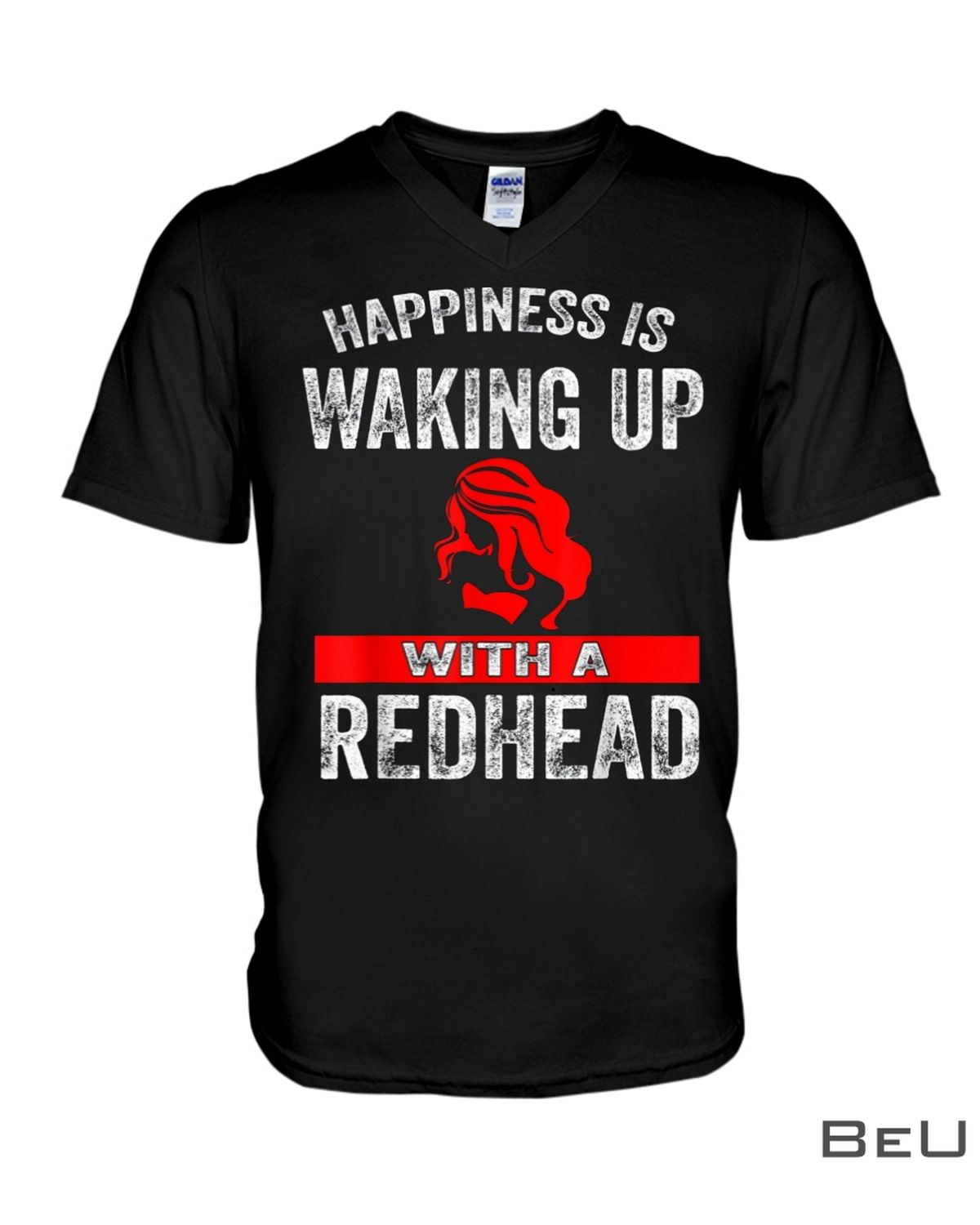 Happiness Is Waking Up With A Redhead Shirtx