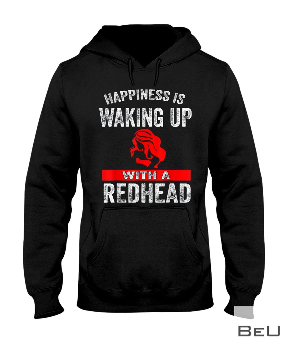 Happiness Is Waking Up With A Redhead Shirtz