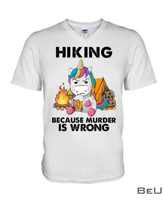 Hiking Because Murder Is Wrong Shirtz