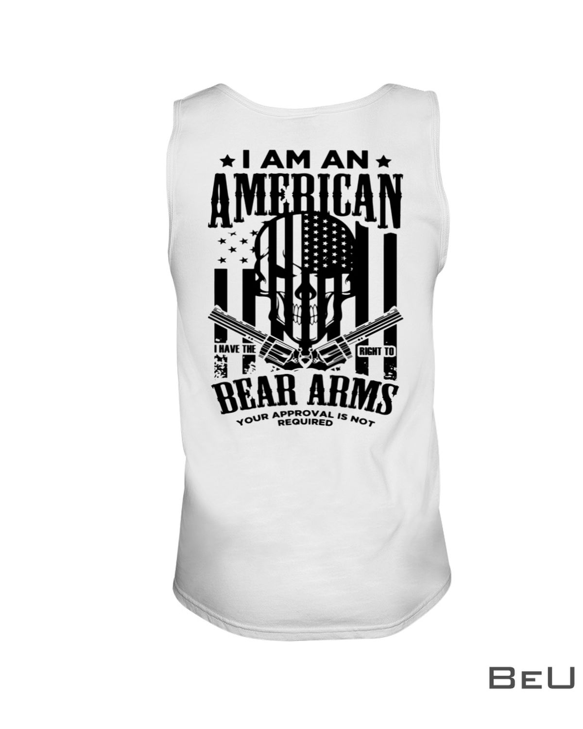 I Am An American I Have The Right To Bear Arms Skull Gun Shirtc