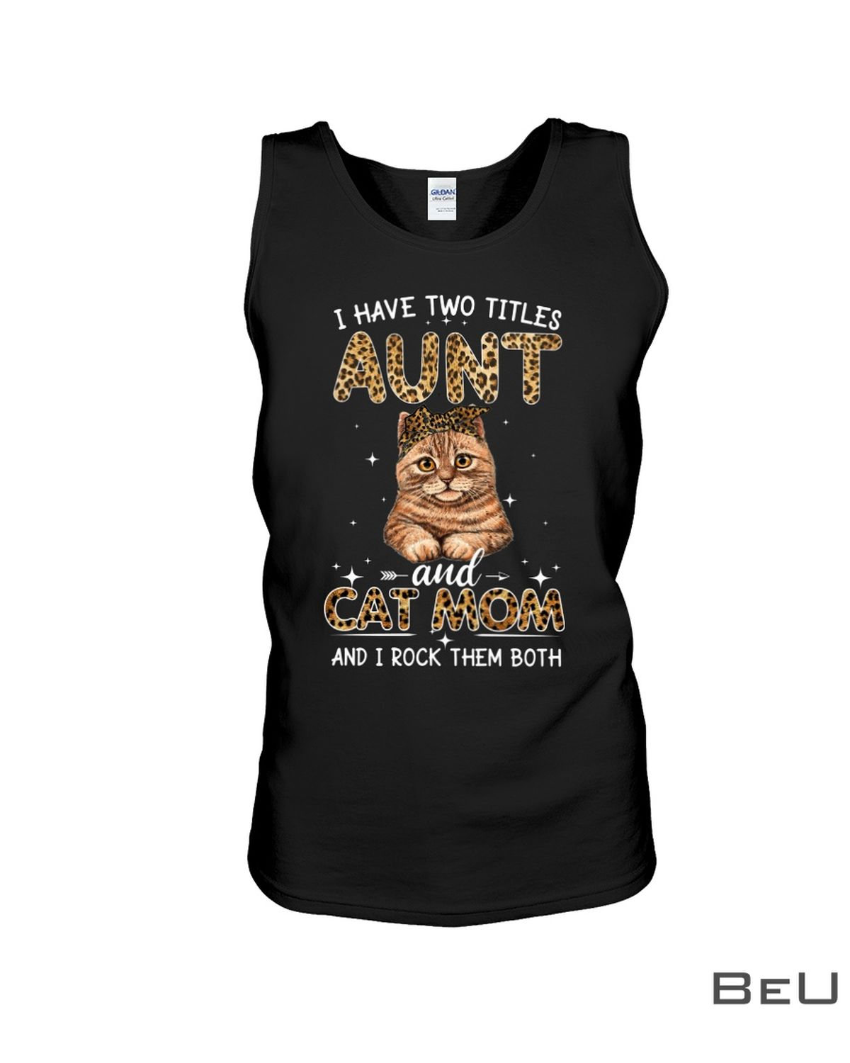 I Have Two Titles Aunt And Cat Mom And I Rock Them Both Shirtc