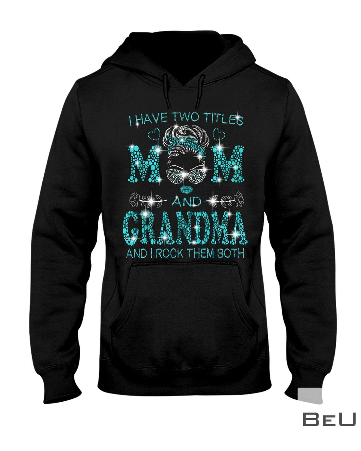 I Have Two Titles Mom And Mimi And I Rock Them Both Glitter Shirt6