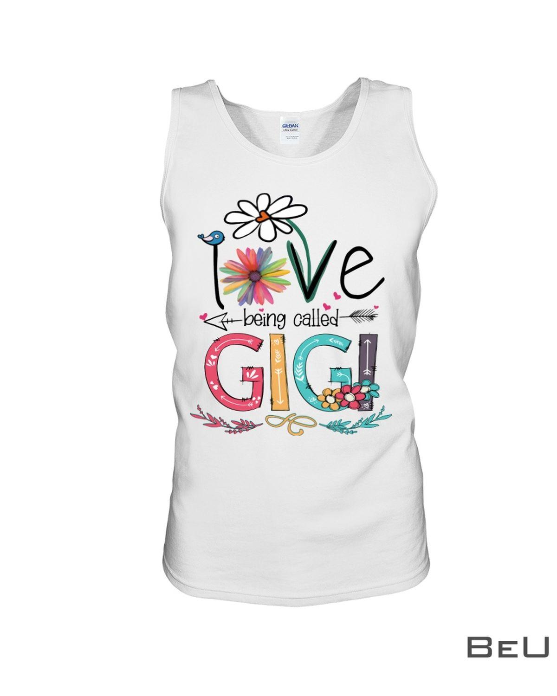 I Love Being Called Gigi Shirtc