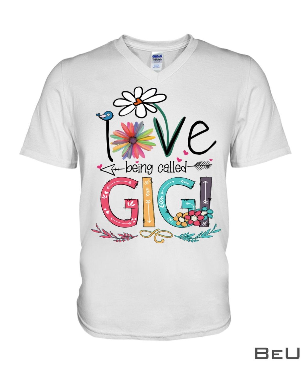 I Love Being Called Gigi Shirtx