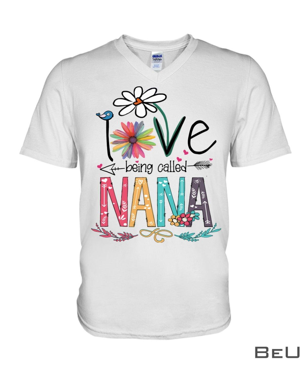 I Love Being Called Nana Shirtx