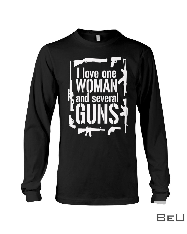 I Love One Woman And Several Guns Shirt c