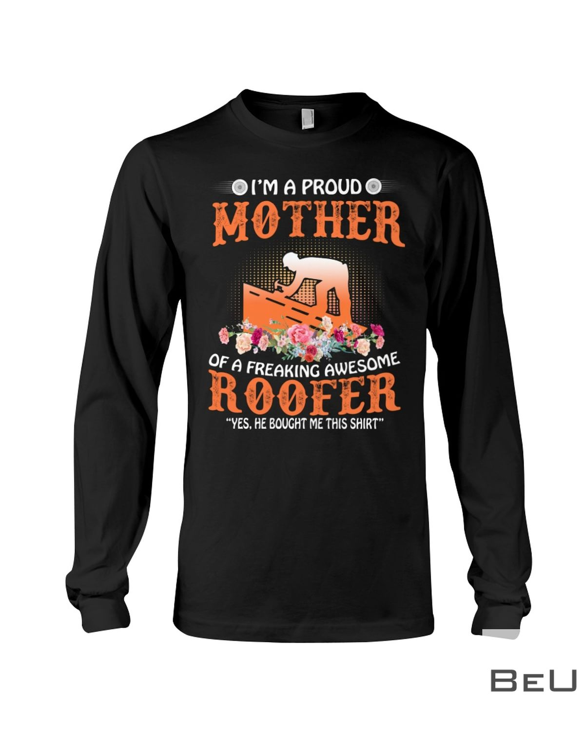I'M A Proud Mother In Law Of A Freaking Awesome Roofer Shirtc