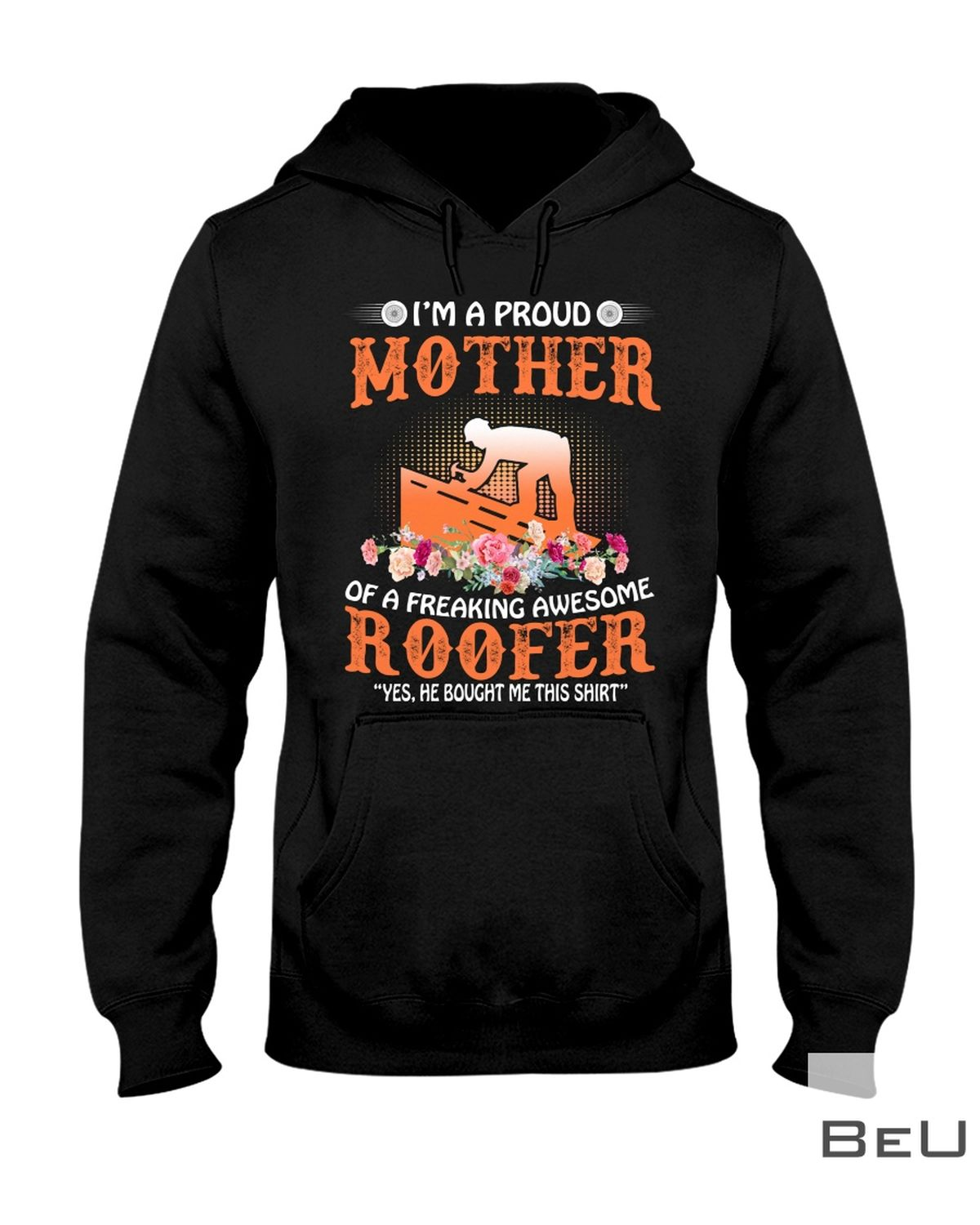 I'M A Proud Mother In Law Of A Freaking Awesome Roofer Shirtz