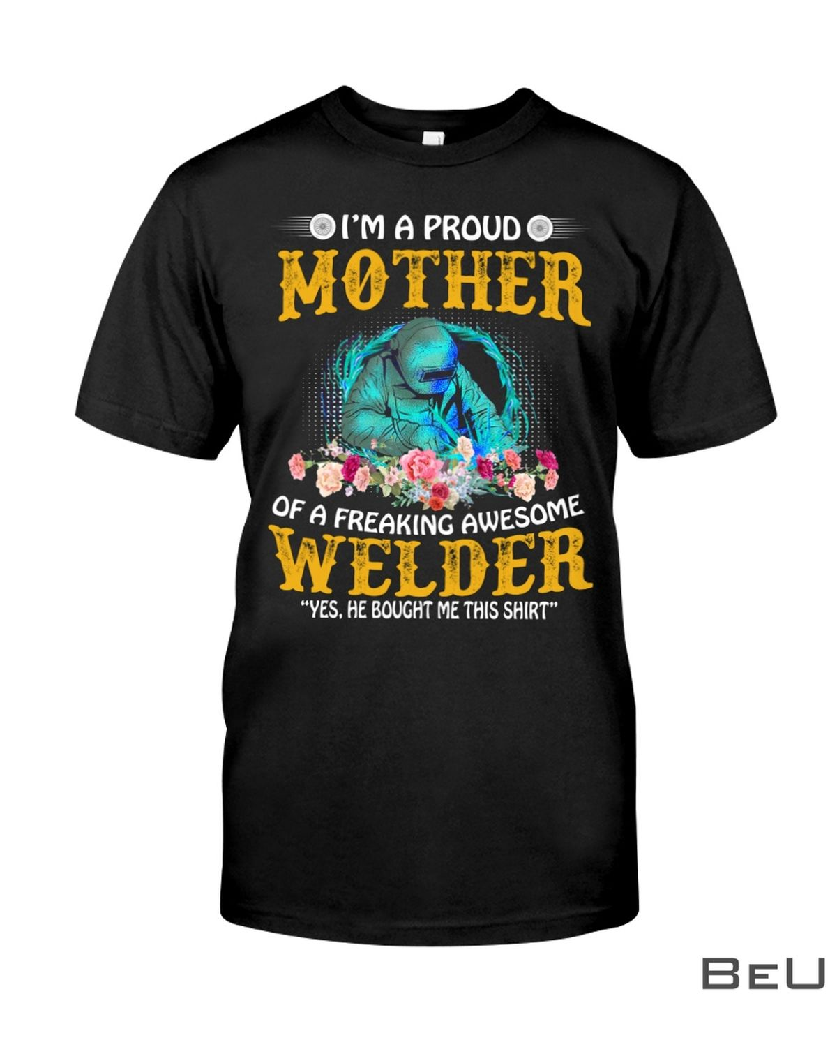 I'M A Proud Mother In Law Of A Freaking Awesome Welder Shirt