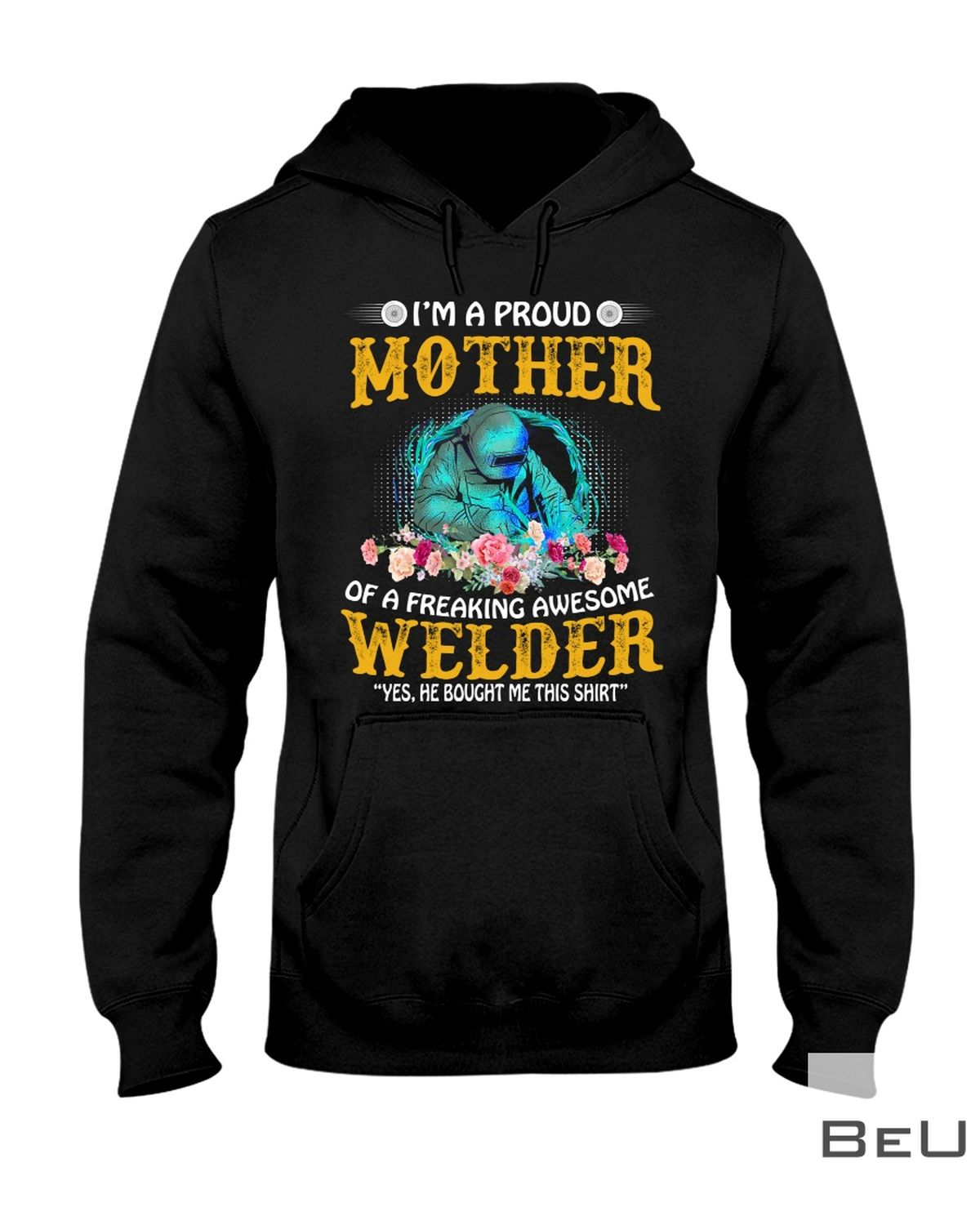 I'M A Proud Mother In Law Of A Freaking Awesome Welder Shirtz