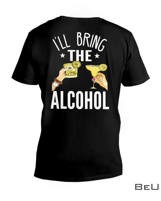 I'll Bring The Alcohol Shirt z