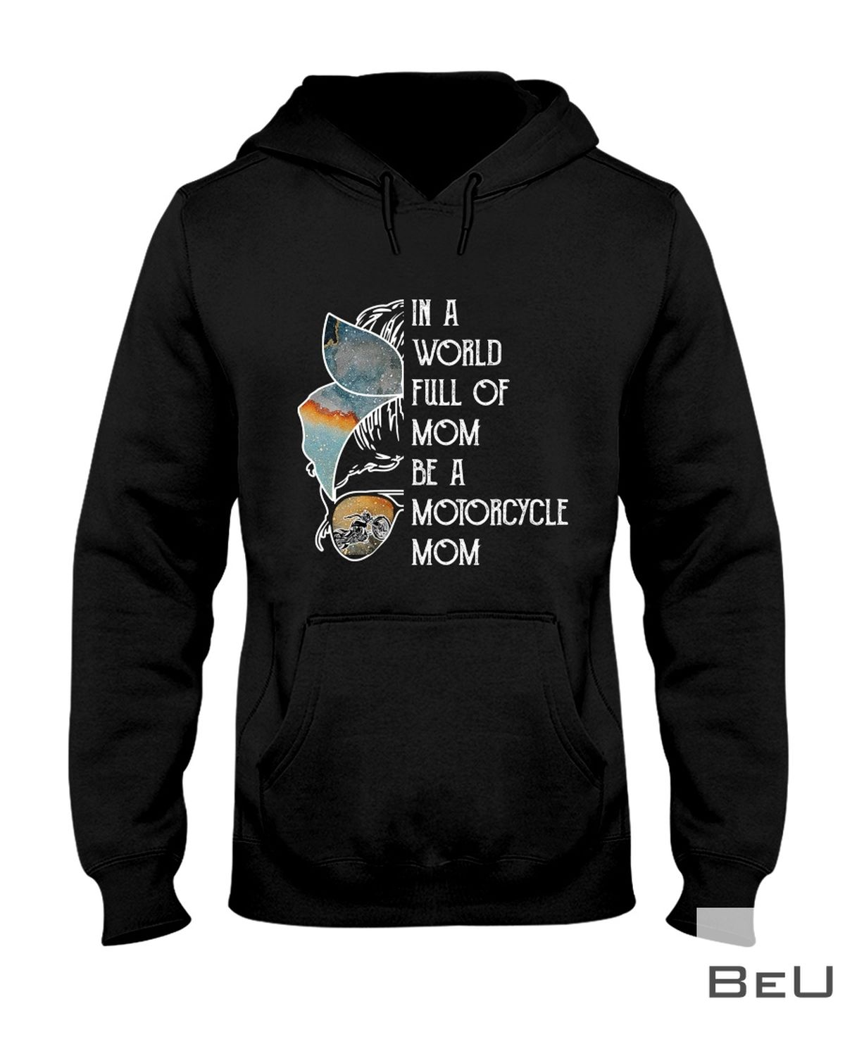 In A World Full Of Mom Be A Motorycle Mom Shirtx