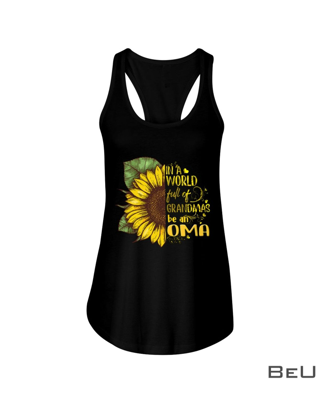 In a world full of grandmas be Oma Sunflower shirtc