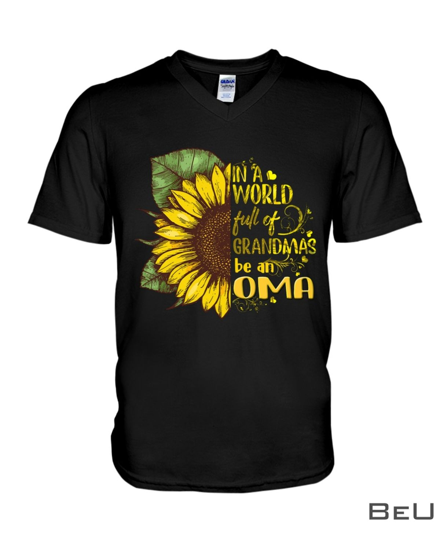 In a world full of grandmas be Oma Sunflower shirtx