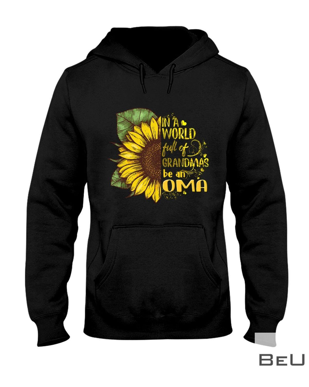 In a world full of grandmas be Oma Sunflower shirtz