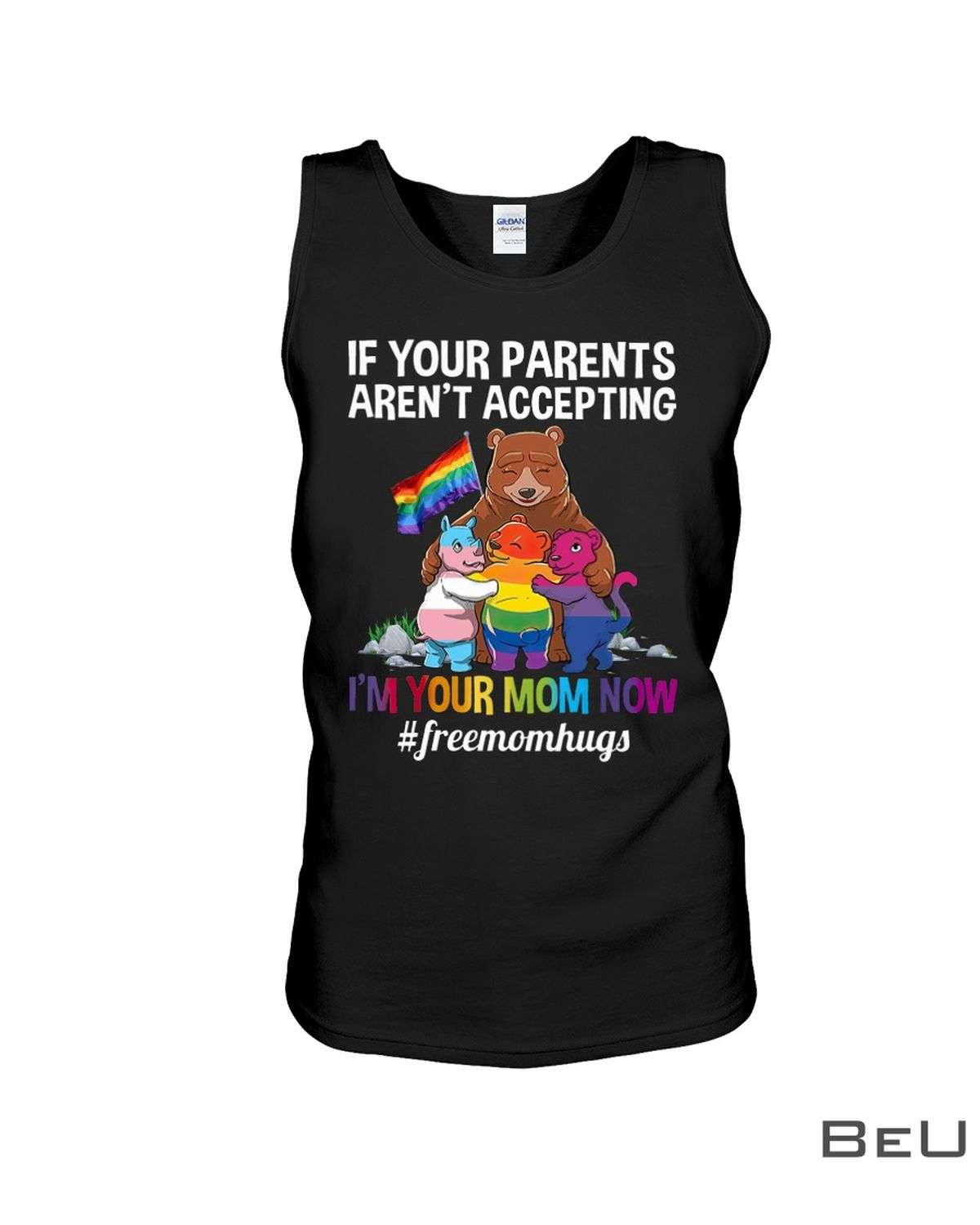 LGBT Bear If Your Parents Aren't Accepting I'm Your Mom Now Shirtc
