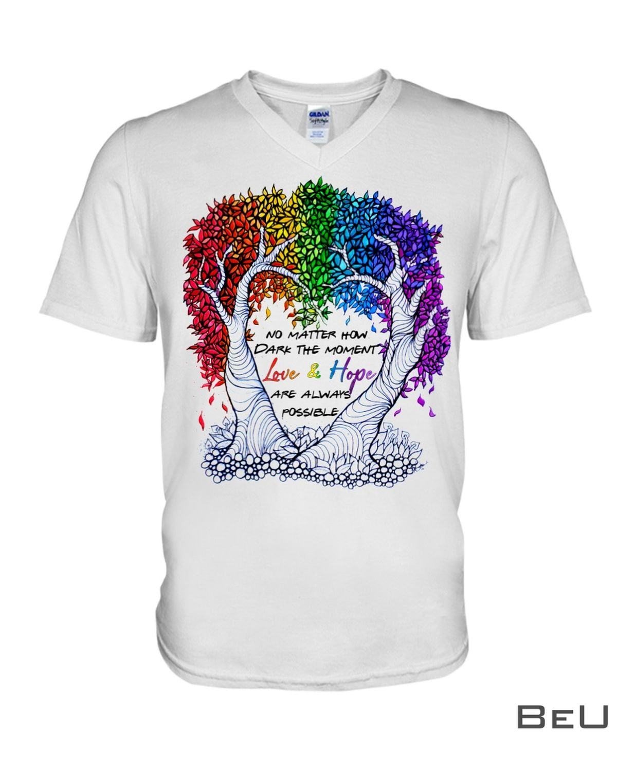 LGBT No Matter How Dark The Moment Love And Love Are Always Possible Shirtz