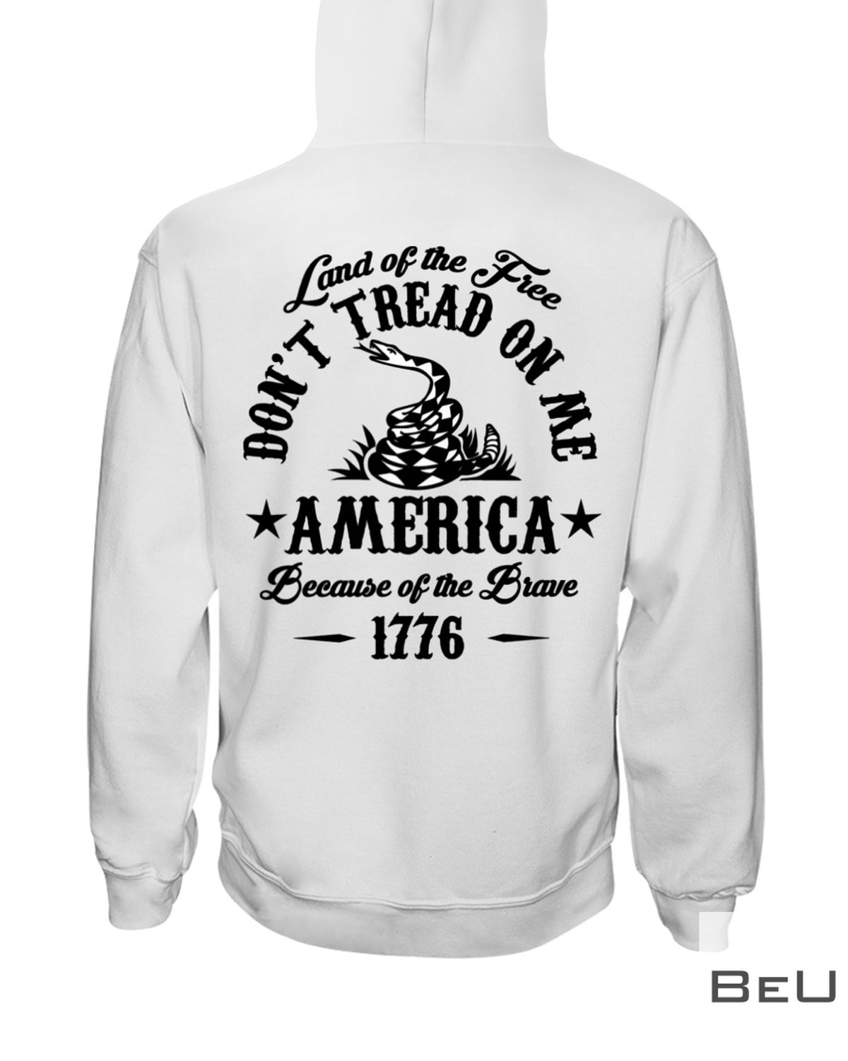 Land Of The Free Don't Tread On Me America Because Of The Brave 1776 Shirtz