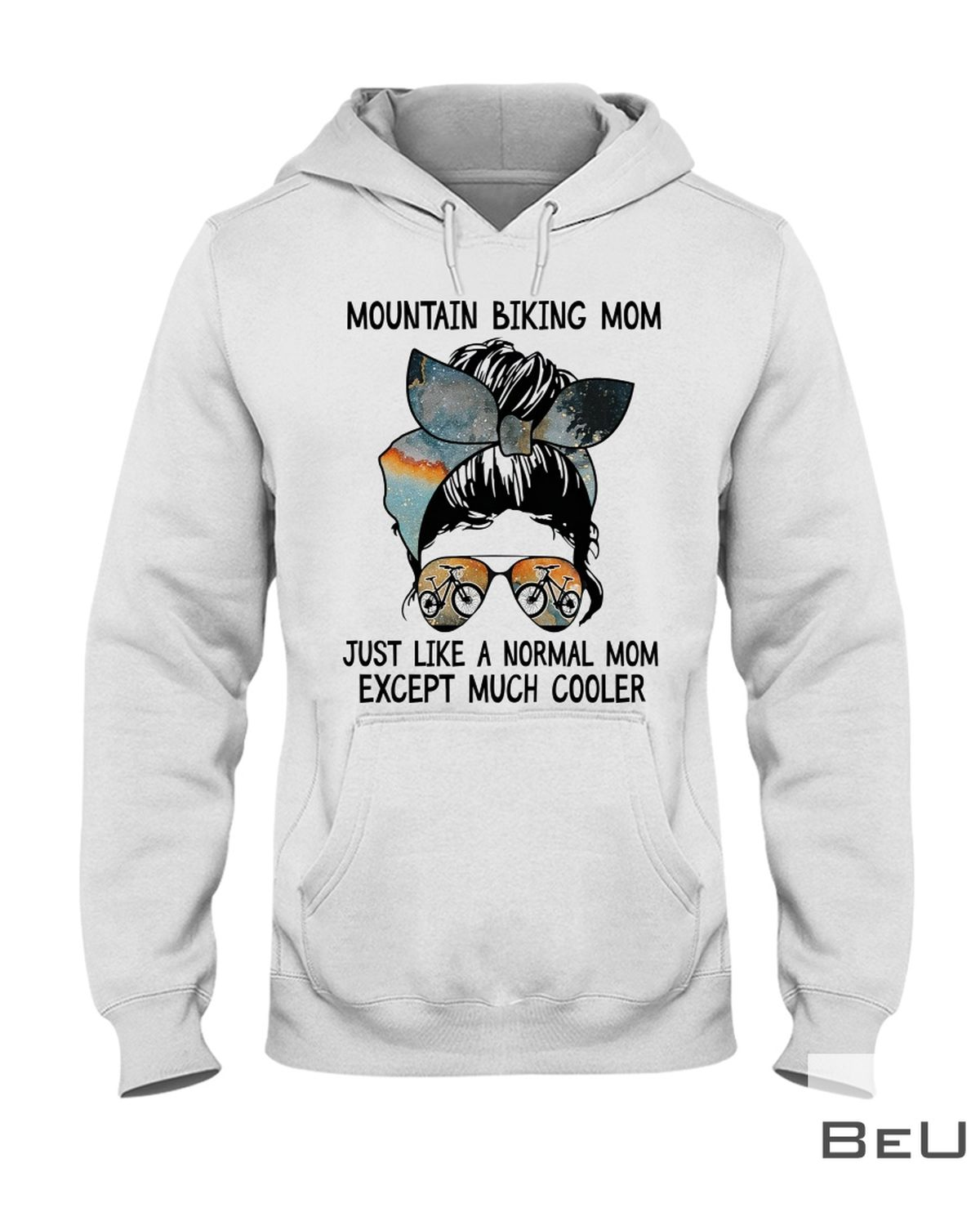 Moutain Biking Mom Just Like A Normal Mom Expect Muck Cooler Shirt z