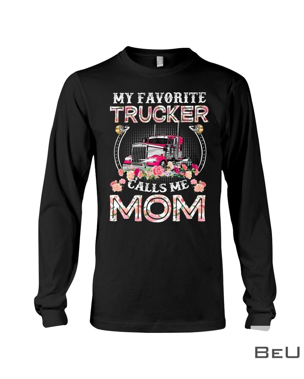 My Favorite Trucker Calls Me Mom Classic Shirtc