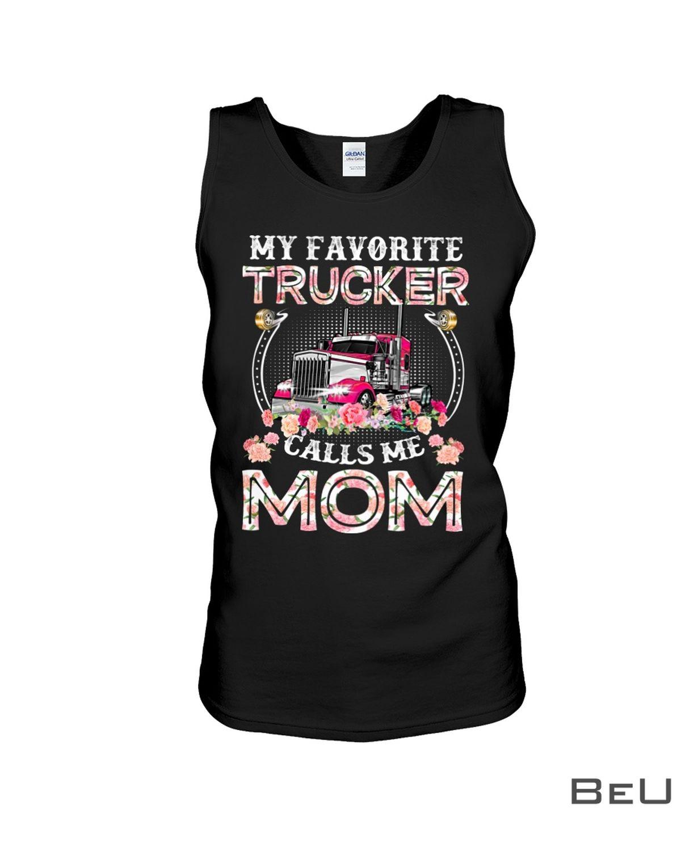 My Favorite Trucker Calls Me Mom Classic Shirtx
