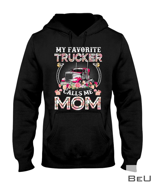 My Favorite Trucker Calls Me Mom Classic Shirtz