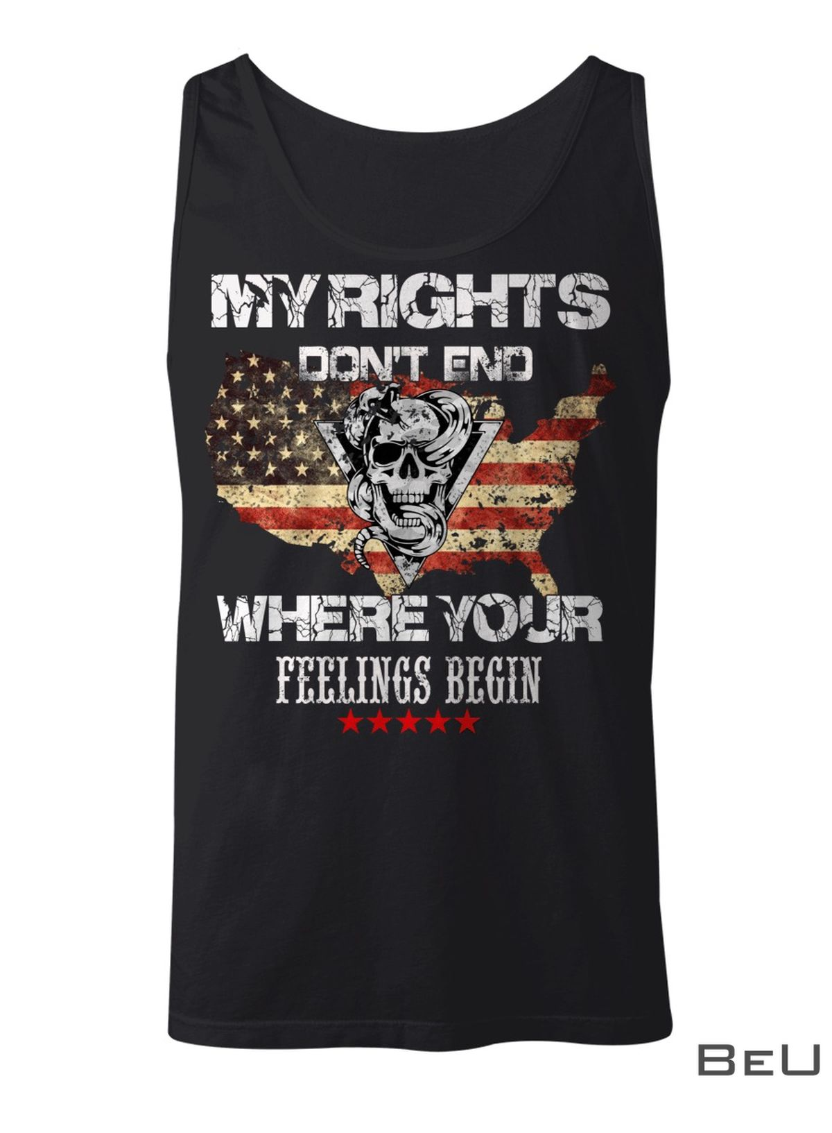 My Rights Don't End Where Your Feelings Begin Shirtz