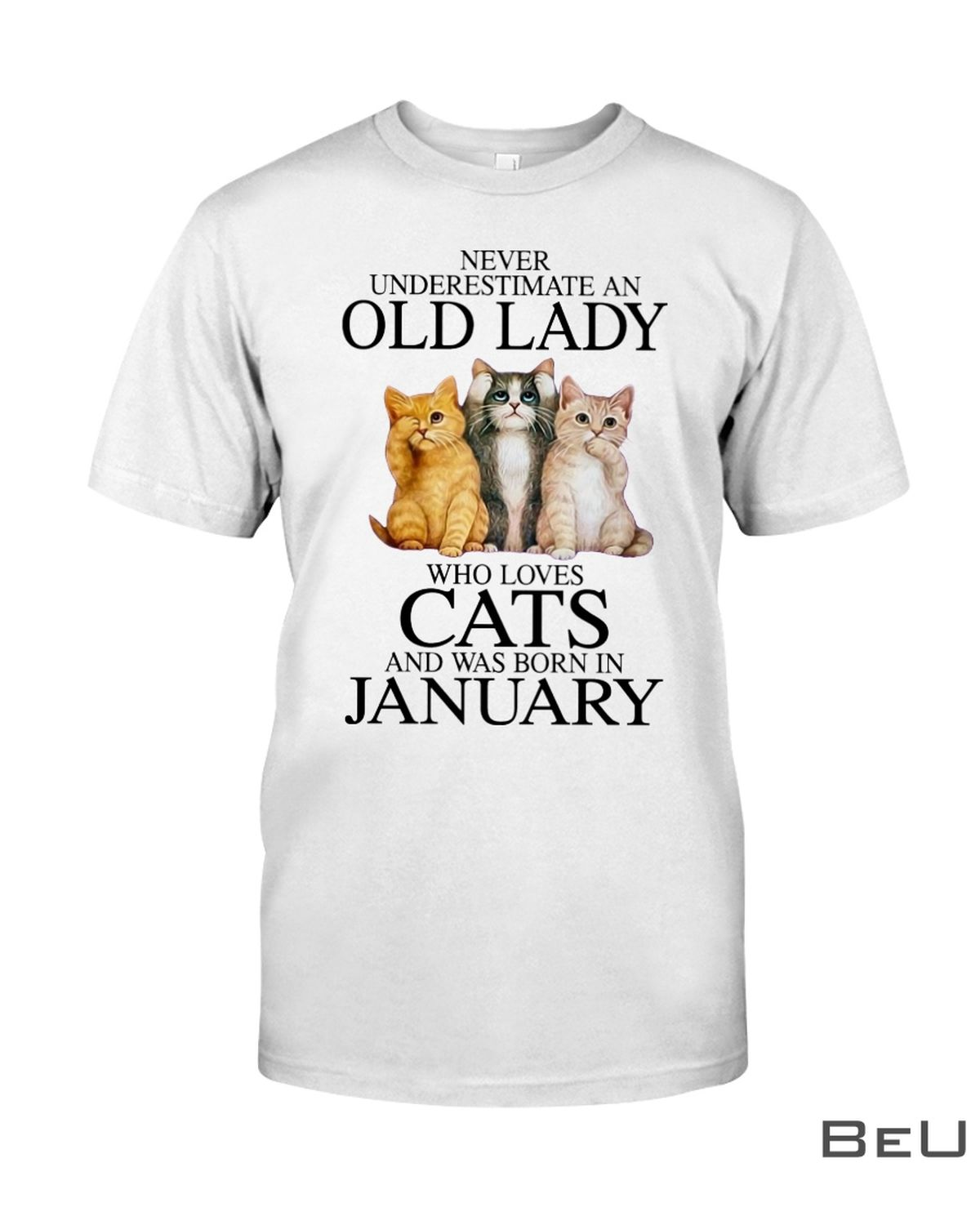 Never Underestimate A January Old Lady Who Loves Cats Shirt