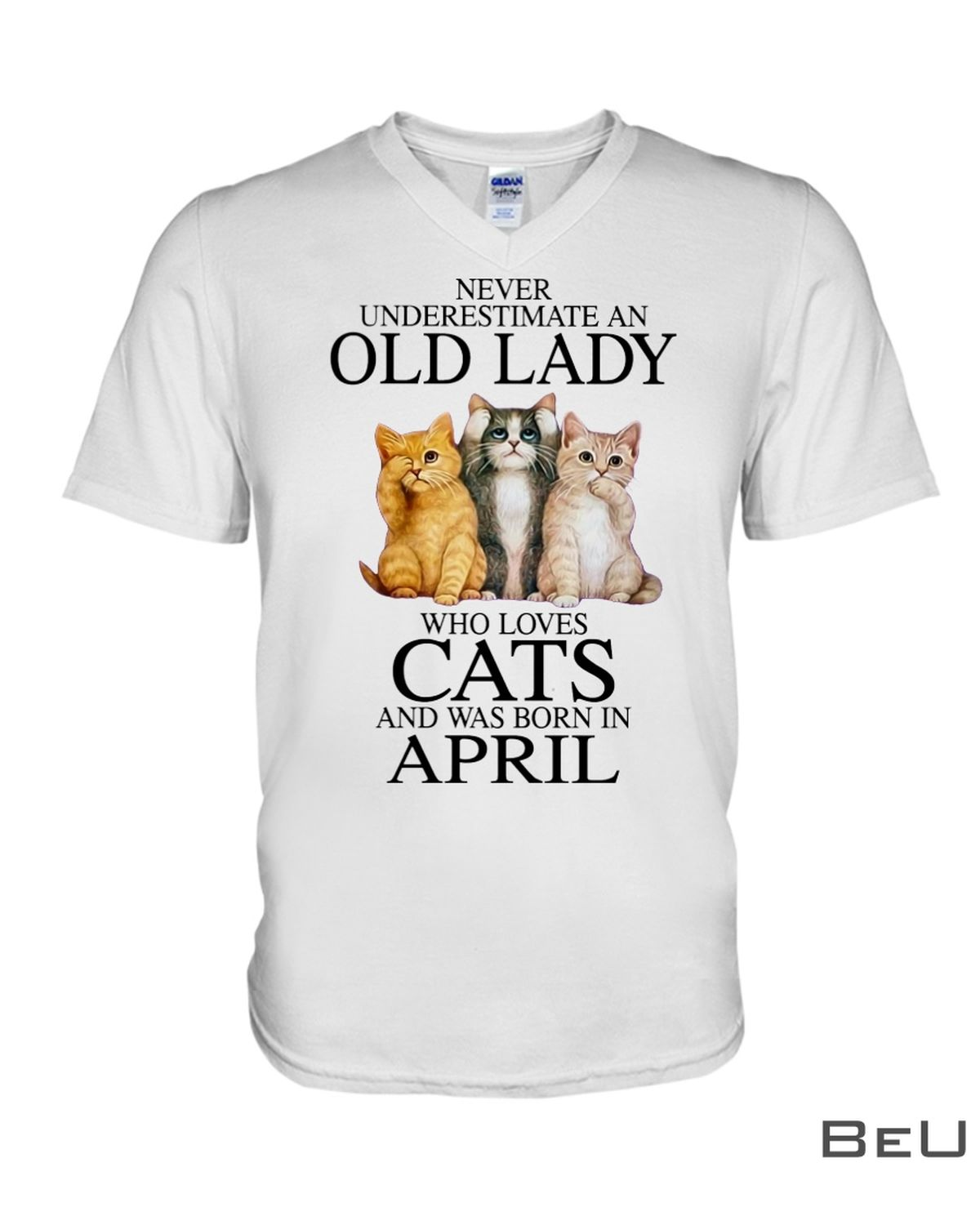 Never Underestimate An April Old Lady Who Loves Cats Shirtx